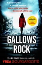 Gallows Rock - A Nail-Biting Icelandic Thriller With Twists You Won't See Coming ebook by Yrsa Sigurdardottir