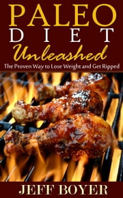 Paleo Diet Unleashed ebook by Jeff Boyer