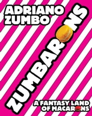 Zumbarons ebook by Adriano Zumbo