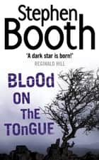 Blood on the Tongue (Cooper and Fry Crime Series, Book 3) ebook by Stephen Booth