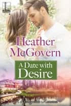 A Date with Desire ebook by Heather McGovern
