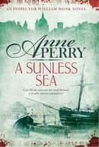 A Sunless Sea - William Monk Mystery 18 ebook by Anne Perry