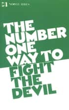 Number 1 Way to Fight the Devil ebook by Norvel Hayes