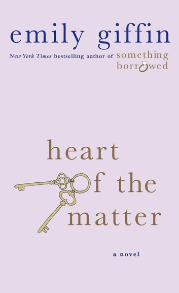 Heart of the Matter - A Novel ebook by Emily Giffin