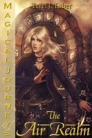 Magical Journeys: The Air Realm(Vol. II) ebook by Terri J. Taber