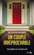 Un couple irréprochable ebook by Alafair BURKE, Isabelle MAILLET