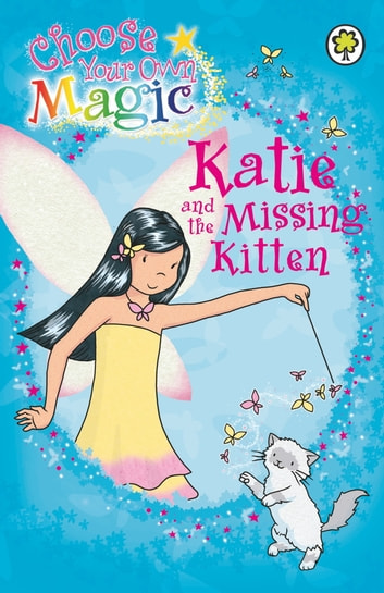 Katie and the Missing Kitten - Choose Your Own Magic ebook by Daisy Meadows
