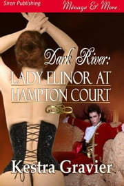 Lady Elinor At Hampton Court ebook by Kestra Gravier