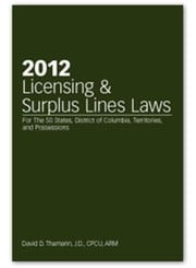 2012 Licensing & Surplus Lines ebook by David D. Thamann J.D., CPCU, ARM