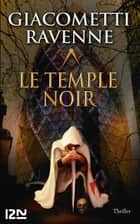 Le Temple noir eBook by Éric GIACOMETTI, Jacques RAVENNE