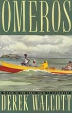 Omeros ebook by Derek Walcott
