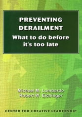 Preventing Derailment: What to Do Before It's Too Late ebook by Lombardo, Michael M.