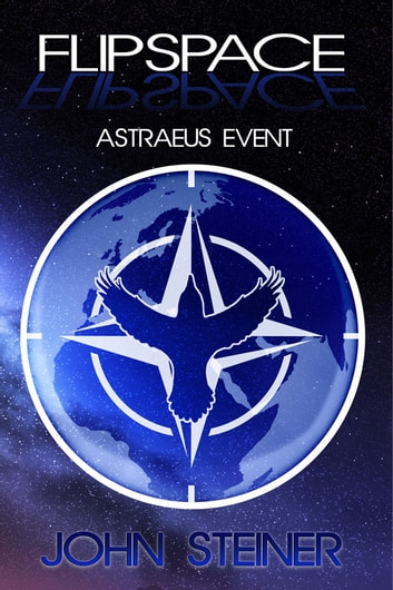 Flipspace Astraeus Event, Volume #1 ebook by John Steiner