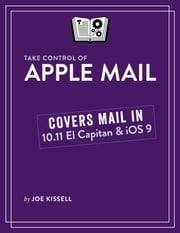 Take Control of Apple Mail ebook by Joe Kissell