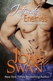 Intimate Enemies - Keep your friends close... Your enemies closer... ebook by Joan Swan,Skye Jordan
