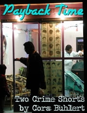 Payback Time - Two Crime Shorts ebook by Cora Buhlert