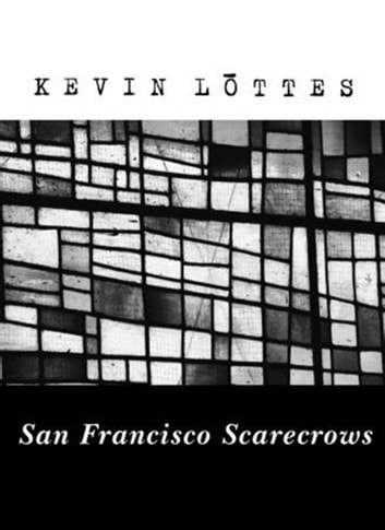 San Francisco Scarecrows ebook by Kevin Lōttes