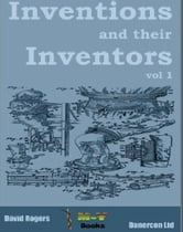 Inventions and their inventors 1750-1920 ebook by Dave Rogers
