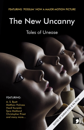 The New Uncanny - Tales of Unease ebook by A.S. Byatt,Hanif Kureishi,Matthew Holness