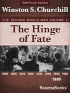 The Hinge of Fate - The Second World War, Volume 4 ebook by Winston S. Churchill