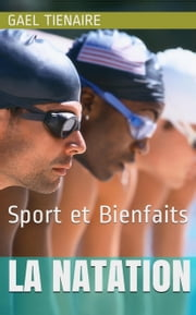 La natation ebook by Gael Tienaire