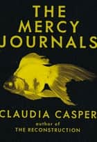 The Mercy Journals ebook by Claudia Casper