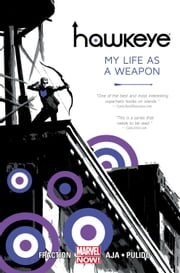 Hawkeye Vol. 1: My Life As A Weapon ebook by Matt Fraction,David Aja