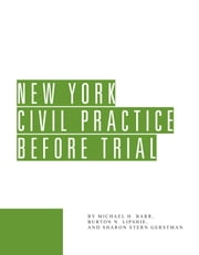 New York Civil Practice Before Trial ebook by Michael H. Barr