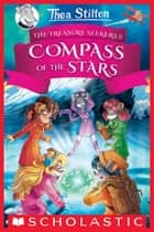 The Compass of the Stars (Thea Stilton and the Treasure Seekers #2) ebook by Thea Stilton