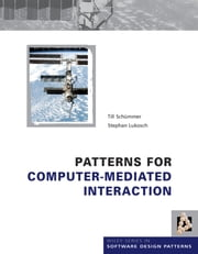 Patterns for Computer-Mediated Interaction ebook by Till Schummer, Stephan Lukosch