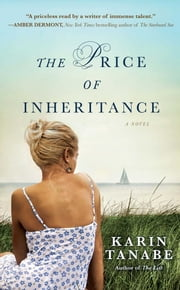 The Price of Inheritance - A Novel ebook by Karin Tanabe