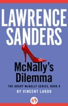 McNally's Dilemma ebook by Lawrence Sanders,Vincent Lardo