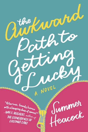 The Awkward Path To Getting Lucky ebook by Summer Heacock