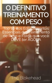 O Definitivo Treinamento com Peso ebook by The Blokehead