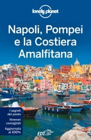 Napoli, Pompei e la Costiera Amalfitana ebook by Lonely Planet, Cristian Bonetto