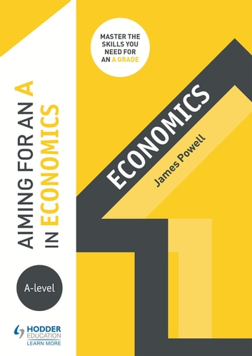 Aiming for an A in A-level Economics ebook by James Powell