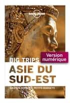 Big Trips Asie du Sud-Est ebook by