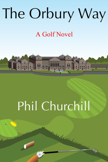 The Orbury Way ebook by Phil Churchill