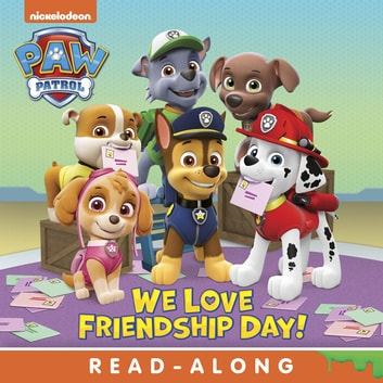 We Love Friendship Day! (PAW Patrol) ebook by Nickelodeon Publishing