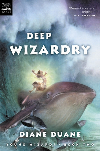 Deep Wizardry (digest) - Young Wizards, Book Two ebook by Diane Duane