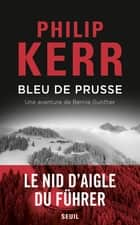 Bleu de Prusse ebook by Philip Kerr