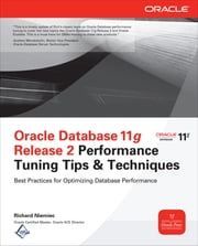 Oracle Database 11g Release 2 Performance Tuning Tips & Techniques ebook by Richard Niemiec