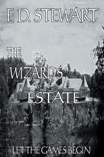 The Wizard's Estate Let the Games Begin ebook by F.D. Stewart