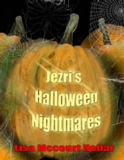 Jezri's Halloween Nightmares ebook by Lisa McCourt Hollar