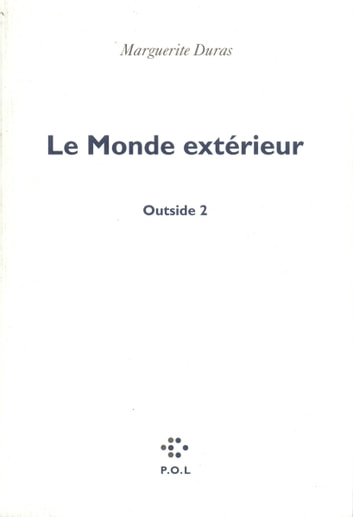 Le monde ext rieur outside 2 ebook de marguerite duras for Le monde exterieur