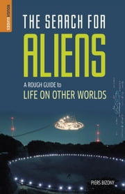 The Search for Aliens: A Rough Guide to Life on Other Worlds ebook by Piers Bizony