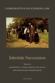 Comparative Succession Law: Volume II: Intestate Succession ebook by Kenneth Reid,Marius de Waal,Reinhard Zimmermann