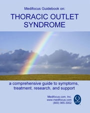 Medifocus Guidebook On: Thoracic Outlet Syndrome ebook by Elliot Jacob PhD. (Editor)