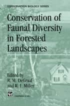 Conservation of Faunal Diversity in Forested Landscapes ebook by R.M. DeGraaf, R.I. Miller
