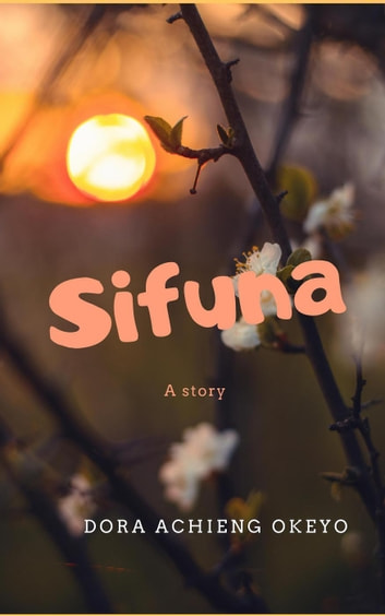 Sifuna ebook by Dora Okeyo